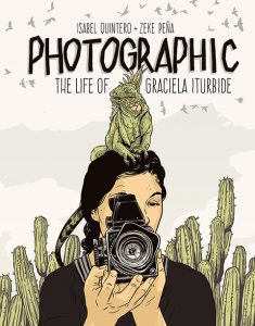 a cover photo of the book Photographic: The Life of Graciela Iturbide