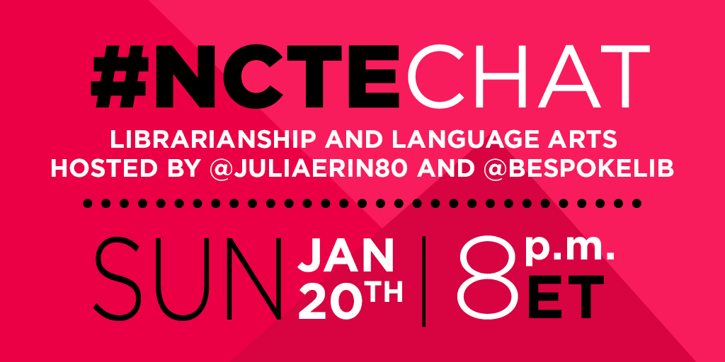 January 2019 #NCTEchat: Librarianship and Language Arts