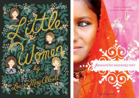 Little Women by Louisa May Alcott with Beneath My Mother's Feet by Amjed Qamar